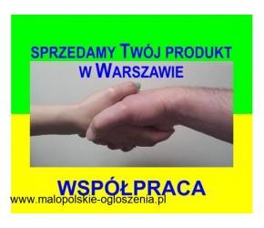 Sprzedamy Twój produkt w Warszawie - Współpraca